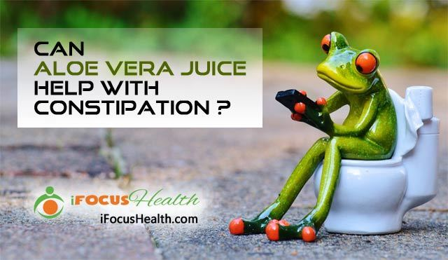 aloe vera juice for constipation