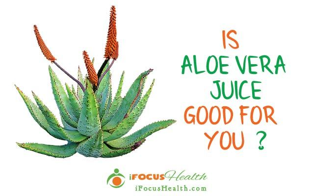 aloe vera juice is it good for you