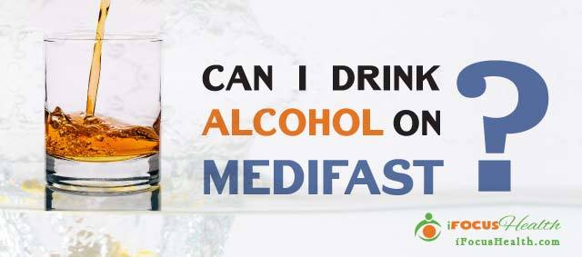 can you drink alcohol on medifast