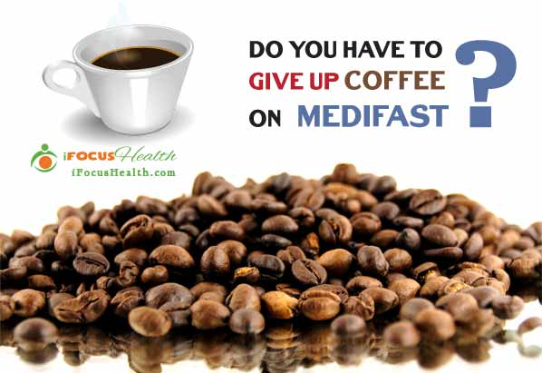 can you drink coffee on medifast