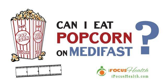 can i eat popcorn on medifast
