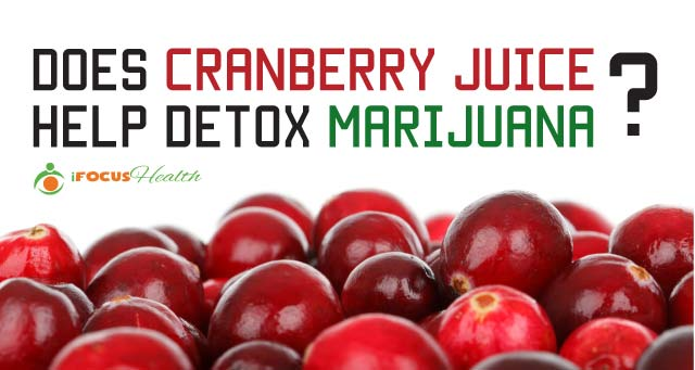 cranberry juice marijuana detox