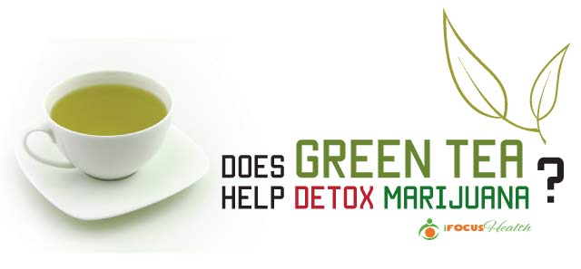 green tea marijuana detox
