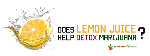 lemon juice marijuana detox