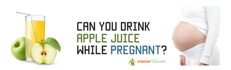 can you drink apple juice while pregnant