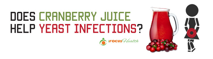 cranberry juice yeast infection