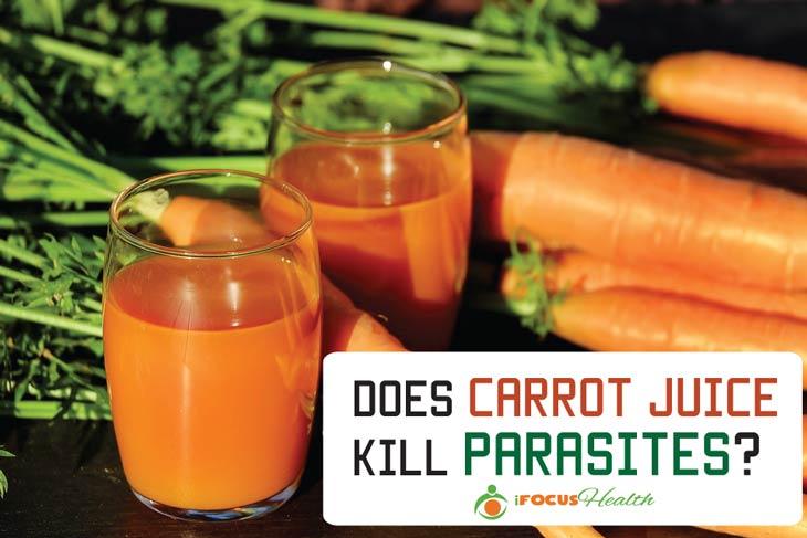 does carrot juice kill parasites