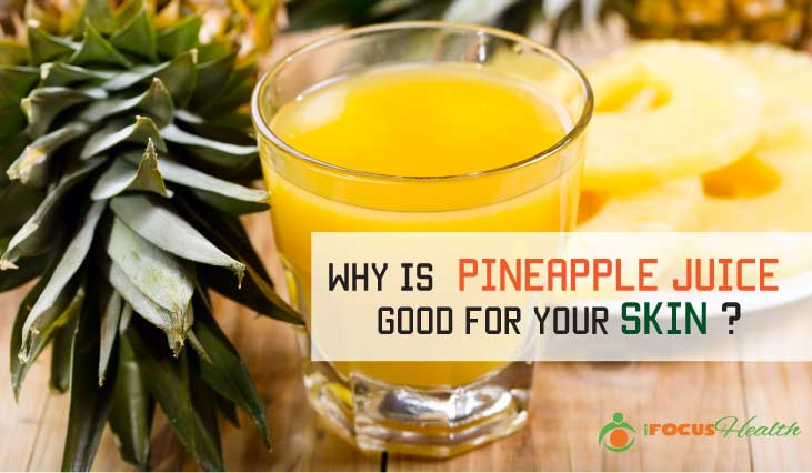 pineapple juice for skin care