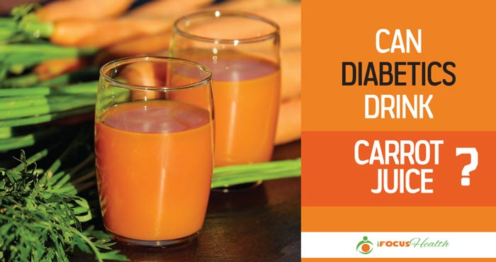 can diabetics drink carrot juice