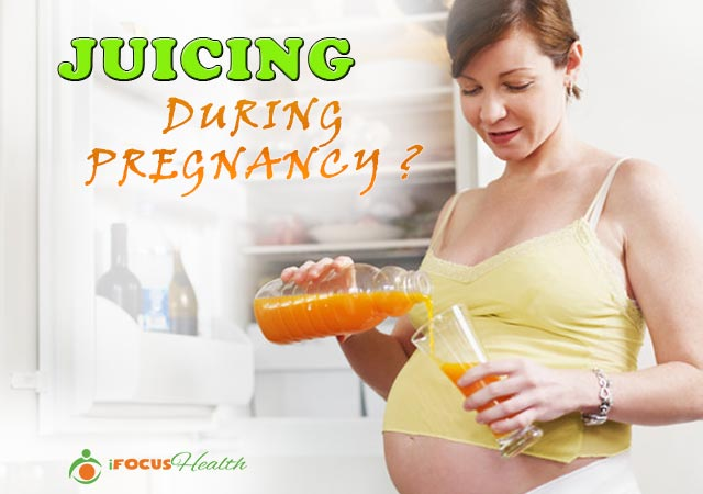 juicing during pregnancy