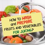wash clean and prepare produce for juicing