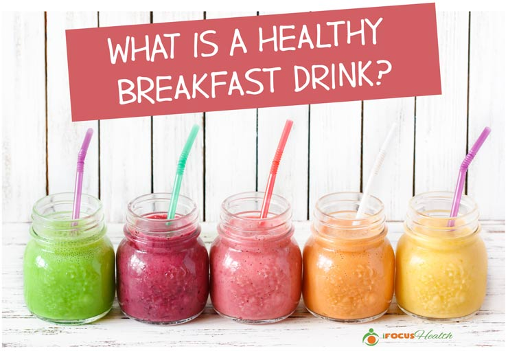 healthy breakfast drink