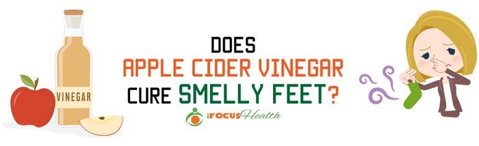 apple cider vinegar for smelly feet