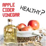 is apple cider vinegar good for you