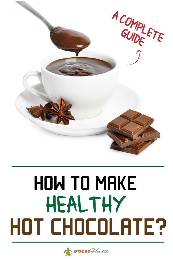 Your Complete Guide on How to Make Healthy Hot Chocolate